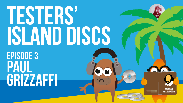Testers' Island Discs Ep 3 - Paul Grizzaffi
