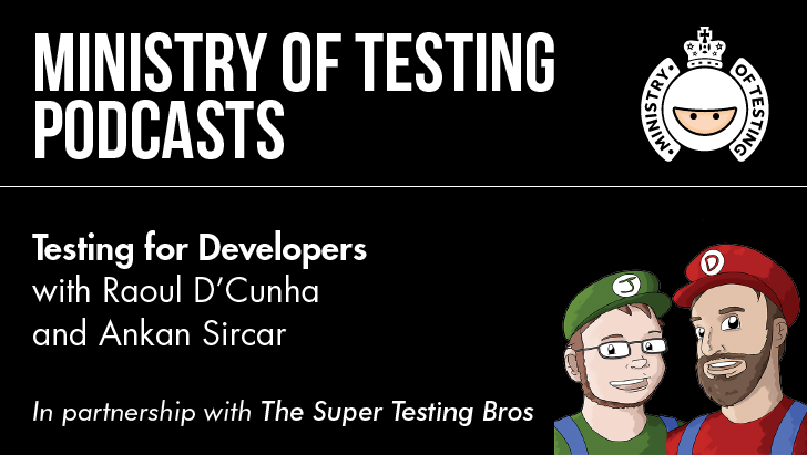 Testing for Developers with Raoul D'Cunha and Ankan Sircar
