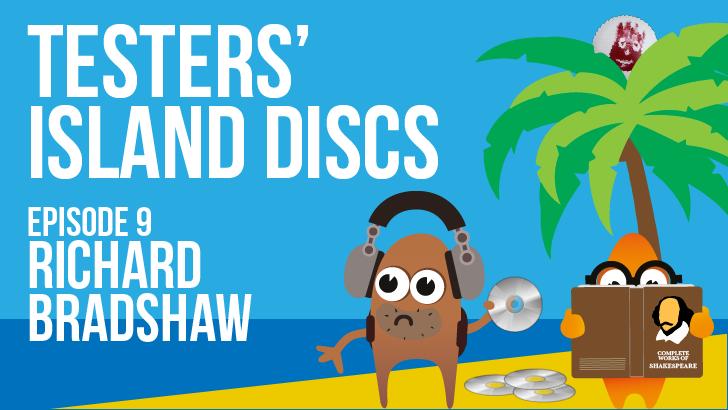Testers' Island Discs Ep 9 - Richard Bradshaw
