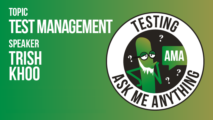 Ask Me Anything - Trish Khoo - Test Management