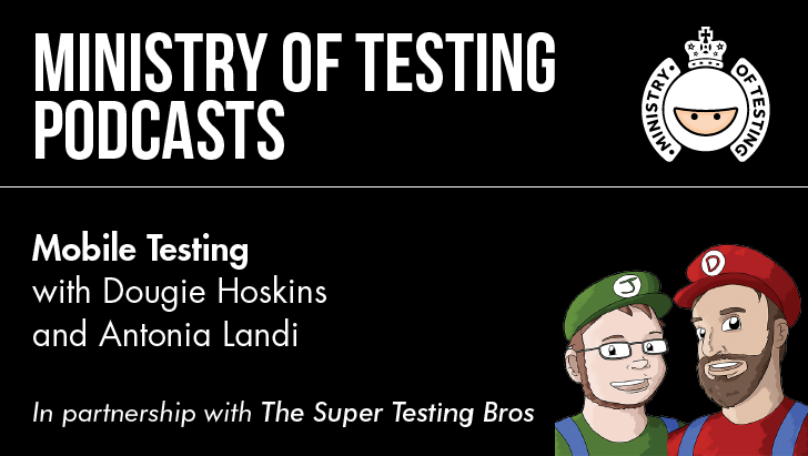 Mobile Testing with Dougie Hoskins and Antonia Landi