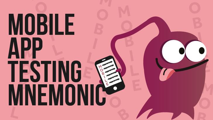 Mobile App Testing Mnemonic: