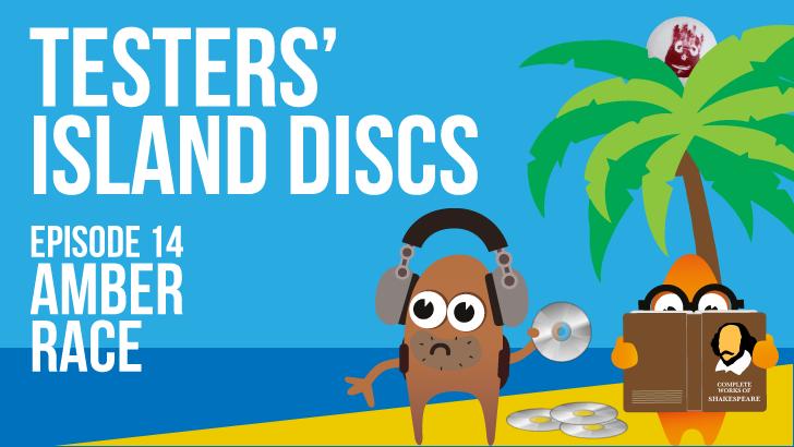 Testers' Island Discs Ep14 - Amber Race