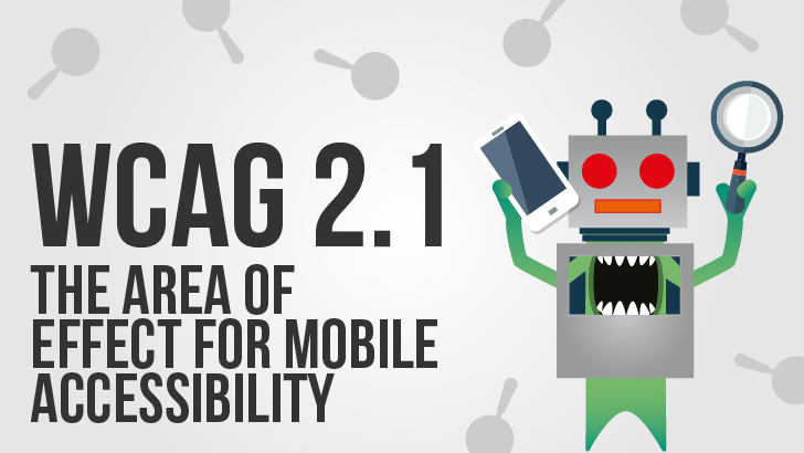 WCAG 2.1: The Area Of Effect For Mobile Accessibility