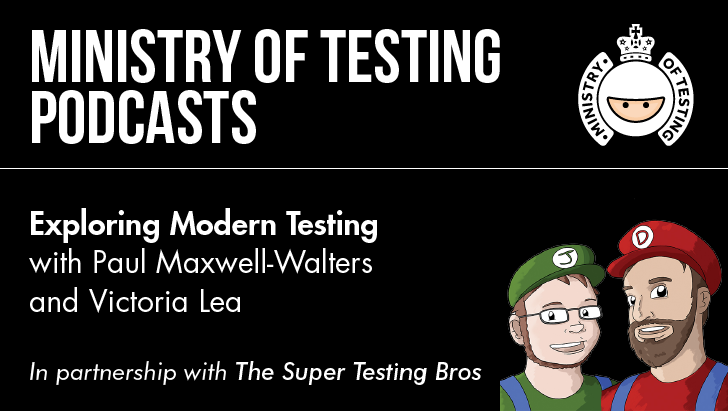 Exploring Modern Testing with Paul Maxwell-Walters and Victoria Lea