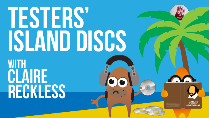 Testers' Island Discs Ep17 - Claire Reckless