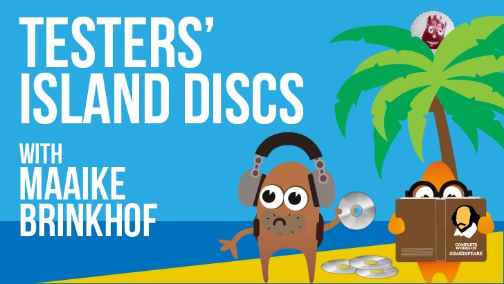 Testers' Island Discs Ep19 - Maaike Brinkhof