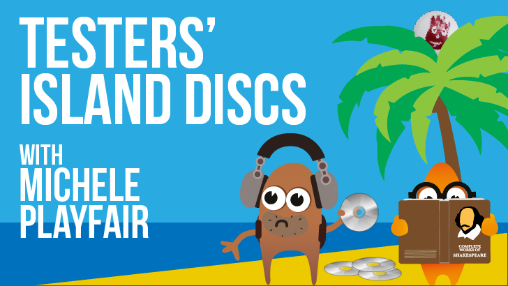 Testers' Island Discs Ep22 - Michele Playfair