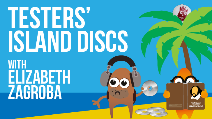 Testers' Island Discs Ep23 - Elizabeth Zagroba