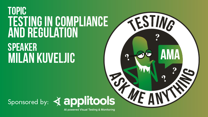 Testing Ask Me Anything | Testing in Compliance and Regulation |  Milan Kuveljic