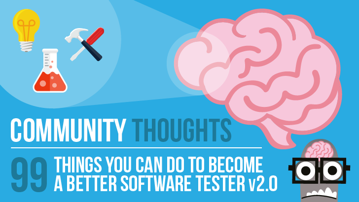 Community Thoughts: ​​99 Things You Can Do To Become A Better Software Tester v2.0