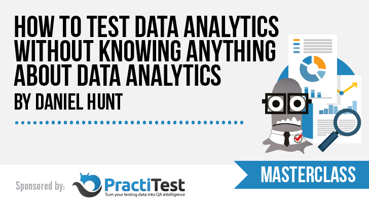 How to Test Data Analytics without knowing anything about Data Analytics with Daniel Hunt