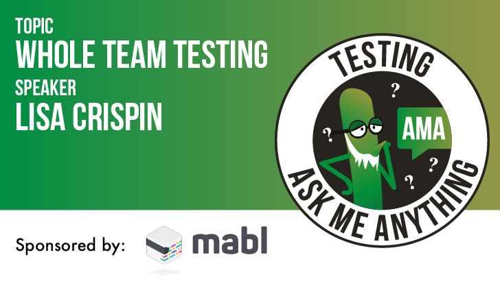 Testing Ask Me Anything - Whole Team Testing - Lisa Crispin