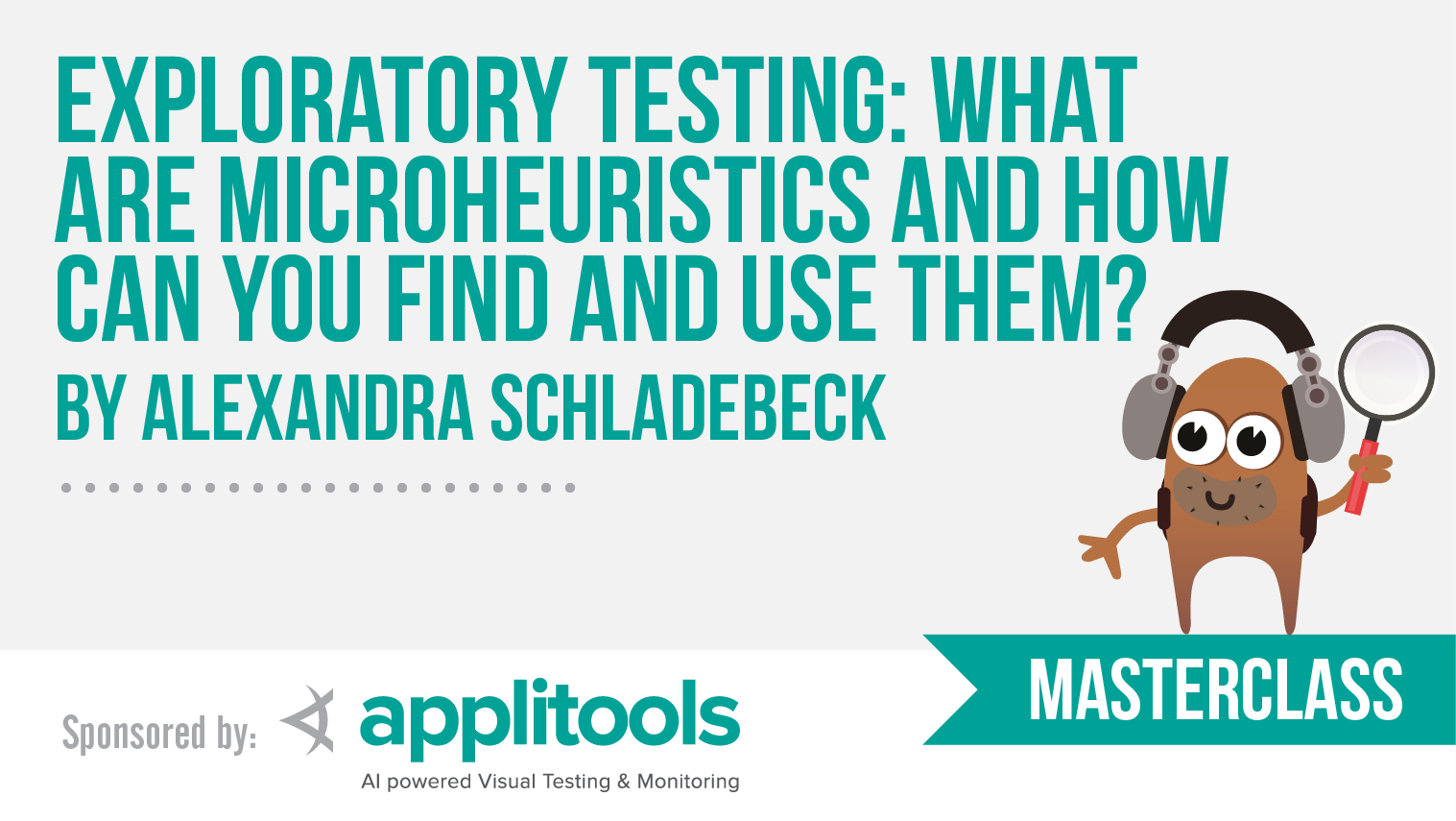 Masterclass: Exploratory Testing: What are microheuristics and how can you find and use them? with Alexandra Schladebeck