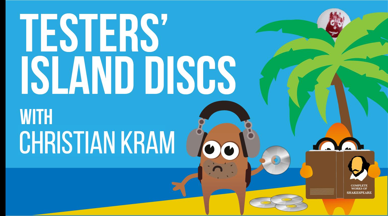 Testers' Island Discs Ep27 - Christian Kram