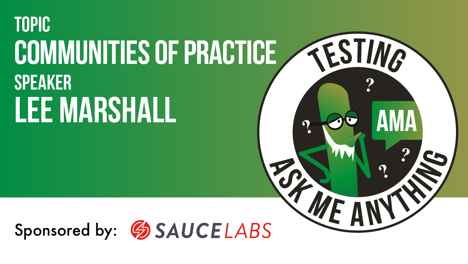 Testing Ask Me Anything - Communities of Practice - Lee Marshall
