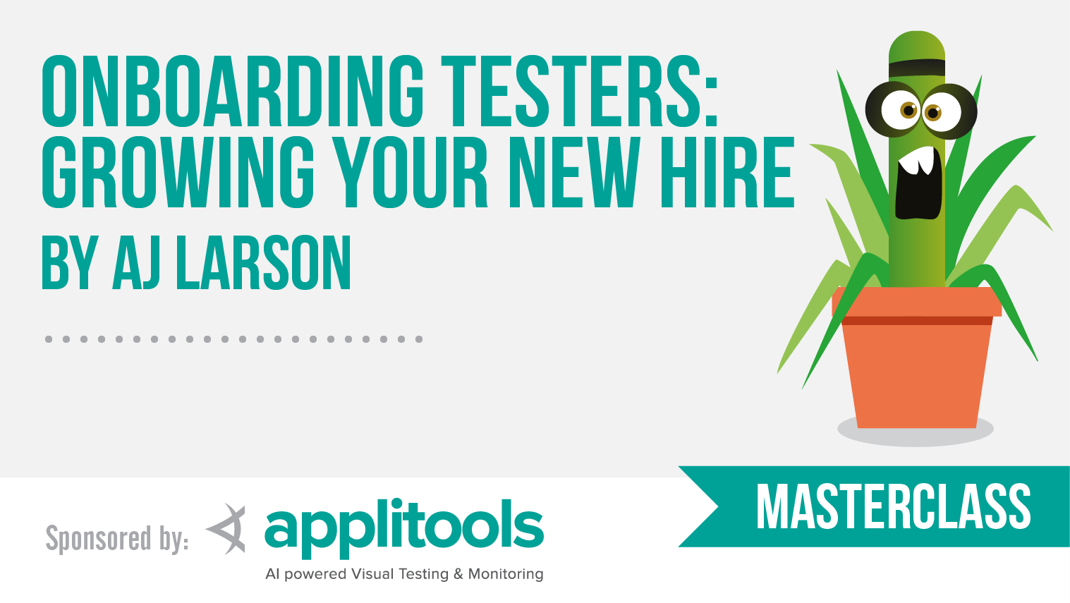 Masterclass: Onboarding testers: Growing your new hire with AJ Larson
