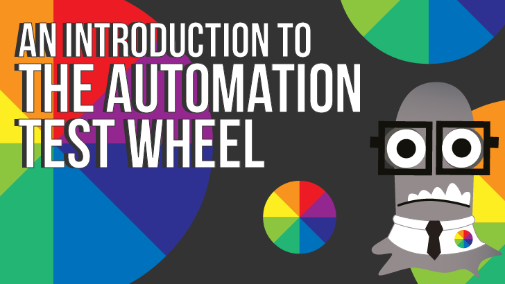 An Introduction To The Automation Test Wheel