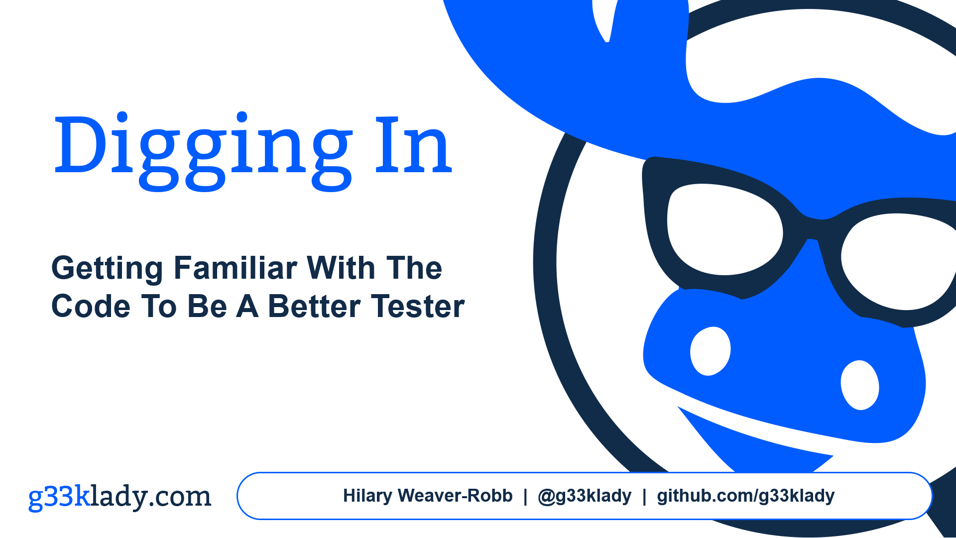 Digging In: Getting Familiar with Code to be a Better Tester - Hilary Weaver-Robb