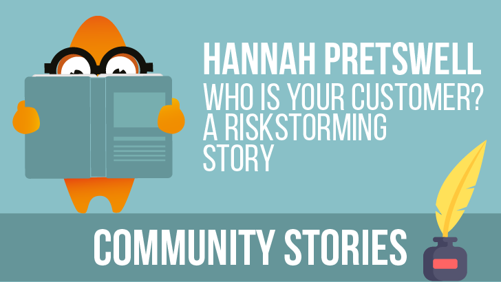 Who Is Your Customer? A RiskStorming Story