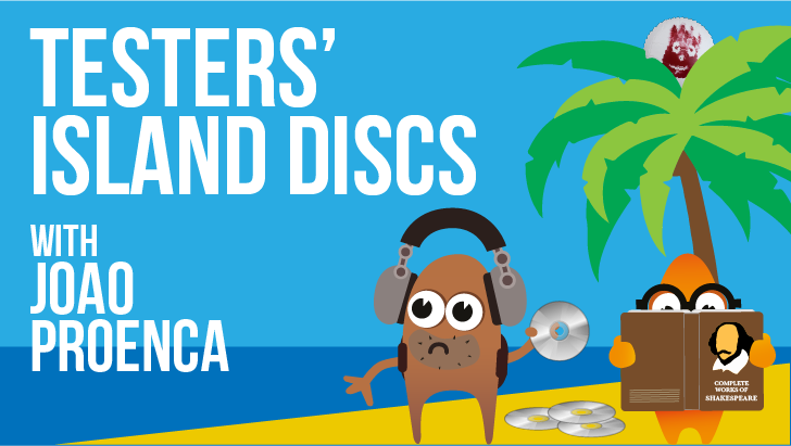 Testers' Island Discs Ep31 - João Proença