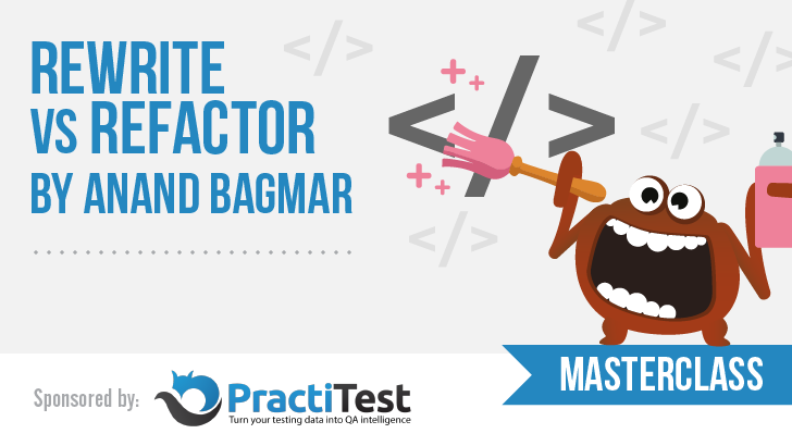 Rewrite Vs Refactor with Anand Bagmar