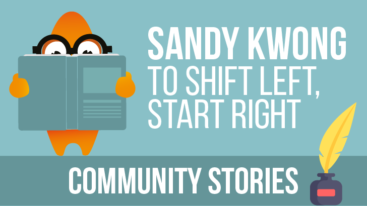 Community Stories: To Shift Left, Start Right