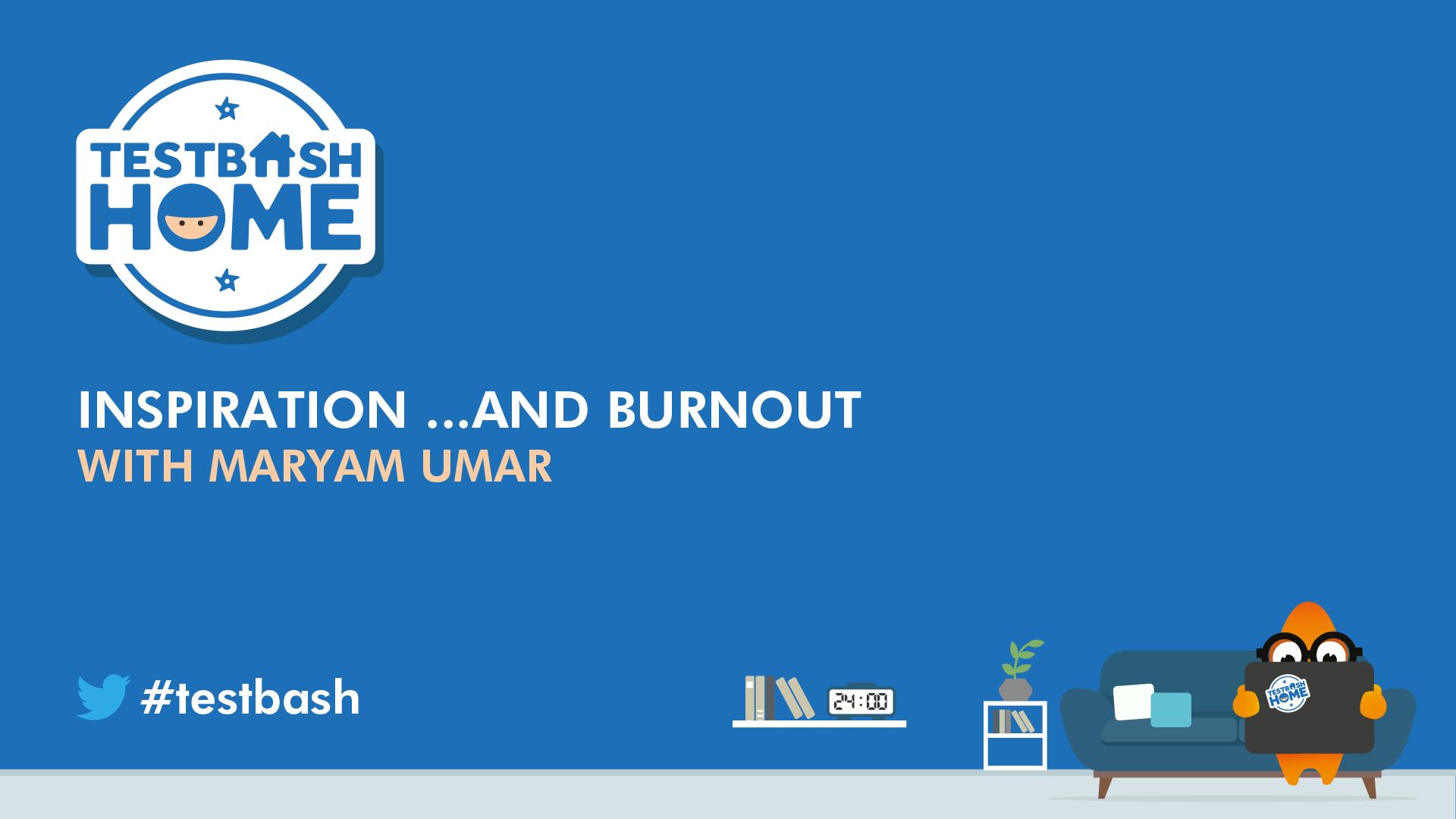 Inspiration ...and Burnout - Maryam Umar