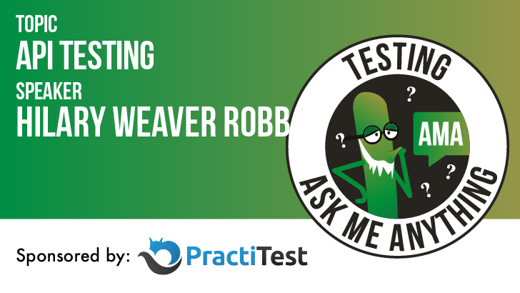 Testing Ask Me Anything - API Testing - Hilary Weaver-Robb