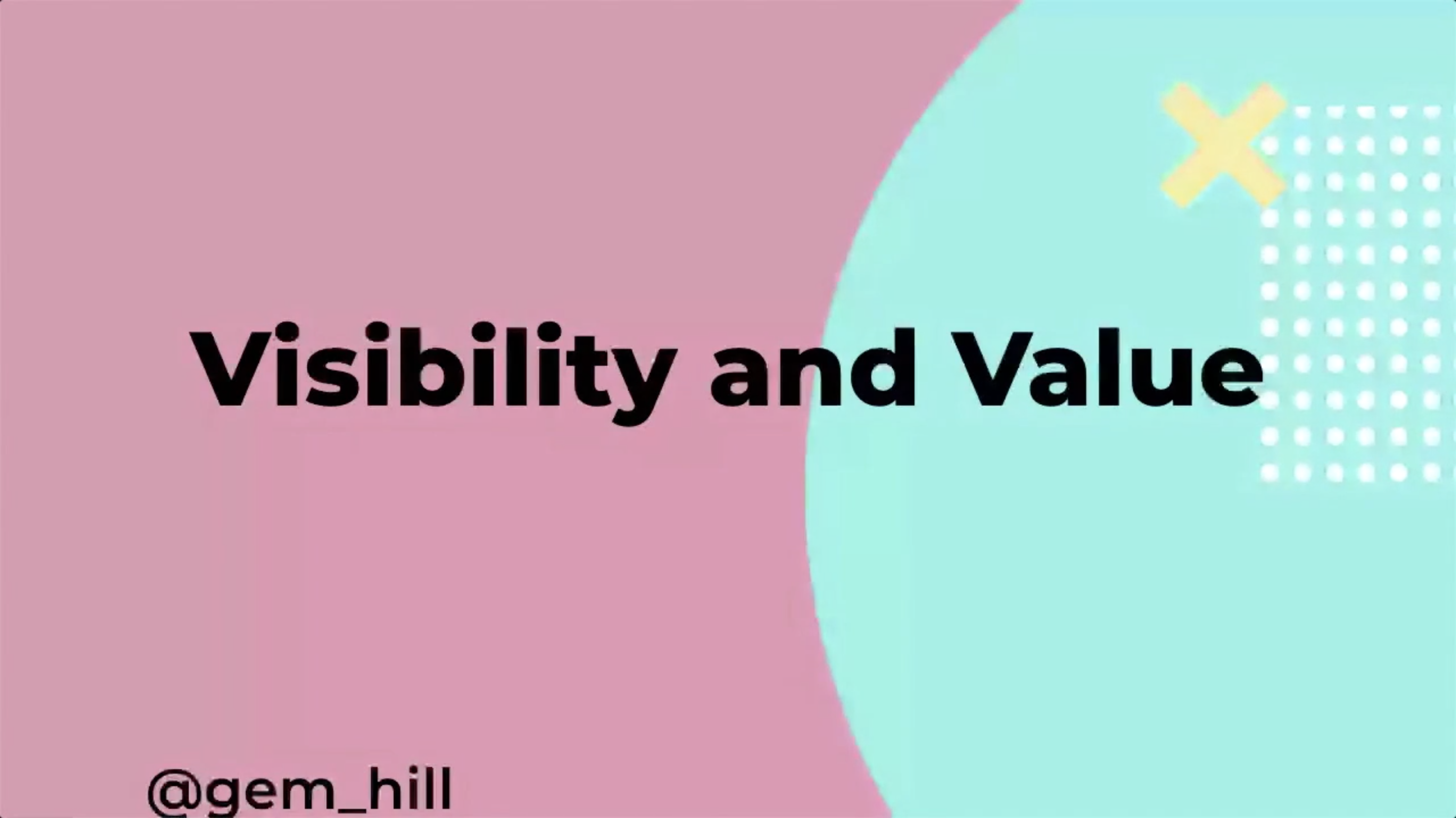 Value and Visibility by Gem Hill