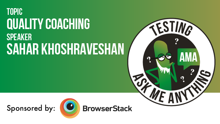 Testing Ask Me Anything - Quality Coaching - Sahar Khoshraveshan