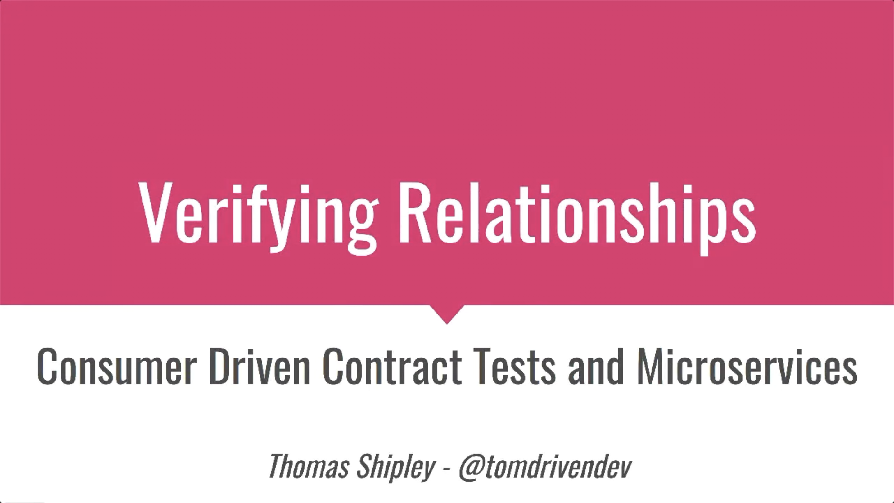 Verifying Relationships: Consumer-Driven Contract Tests and Microservices