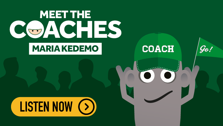 Meet The Coaches Podcast - Maria Kedemo