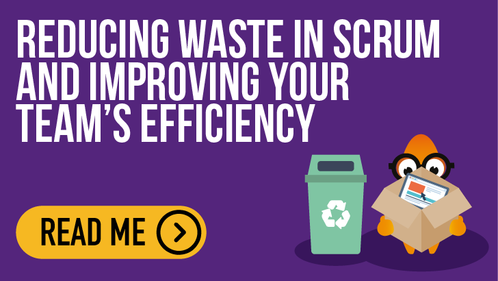Reducing Waste In Scrum And Improving Team Efficiency