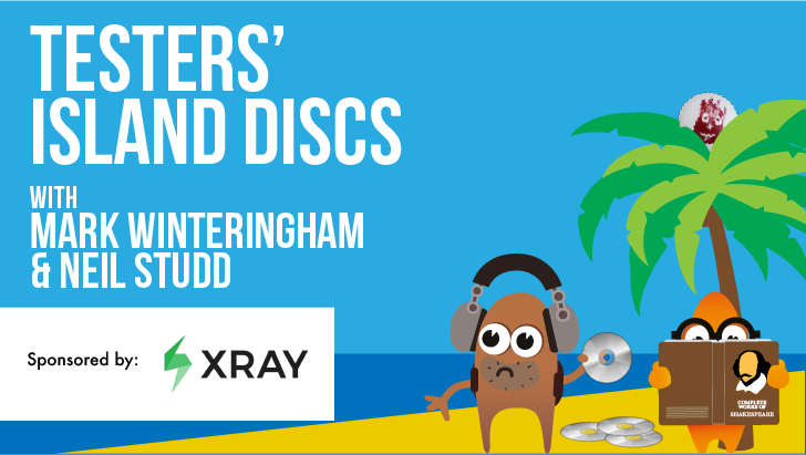 Testers' Island Discs Ep39 - Mark Winteringham and Neil Studd