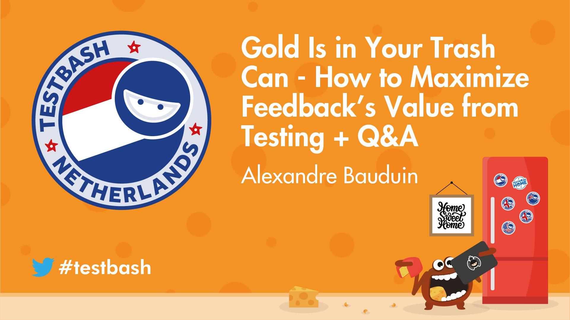 Gold Is in Your Trash Can - How to Maximize Feedback's Value from Testing - Alexandre Bauduin