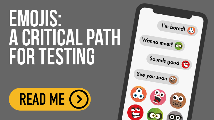 Emojis: A Critical Path For Testing