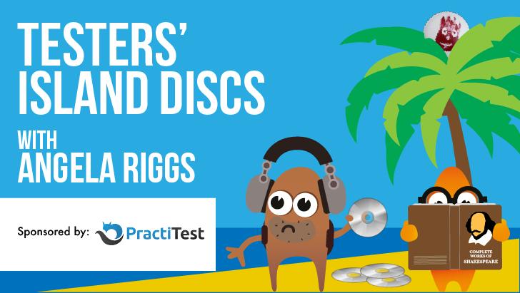Testers' Island Discs Ep41 - Angela Riggs