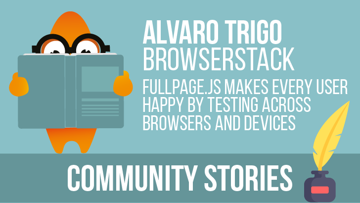 Community Stories: fullPage.js makes every user happy by testing across browsers and devices