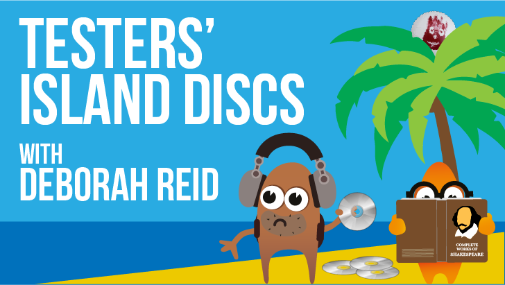 Testers' Island Discs Ep43 - Deborah Reid