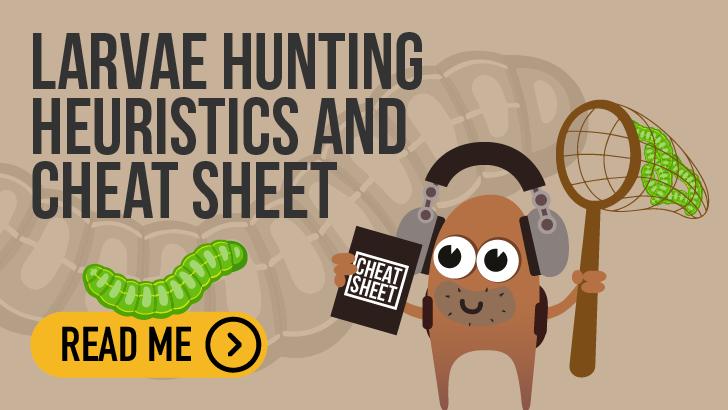 Larvae Hunting - heuristics and cheat sheet