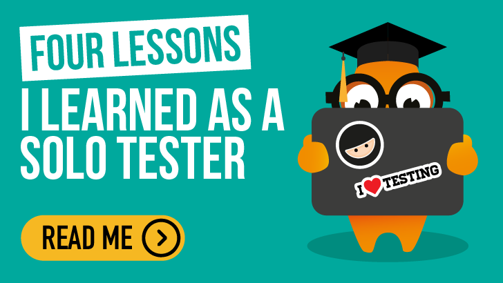 Four Lessons I Learned As A Solo Tester