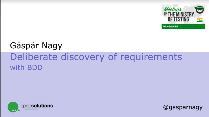 Deliberate discovery of requirements with BDD - Gáspár Nagy