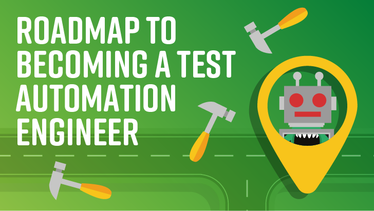 Roadmap To Becoming A Test Automation Engineer