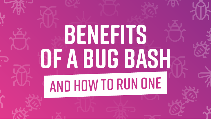 Benefits Of A Bug Bash - And How To Run One