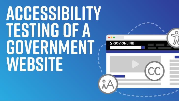 Accessibility Testing Of A Government Website: Experience And Recommendations