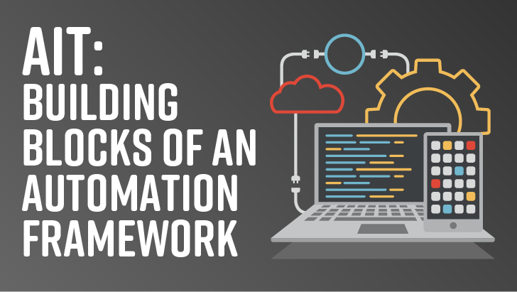 The Building Blocks Of A UI Test Automation Framework
