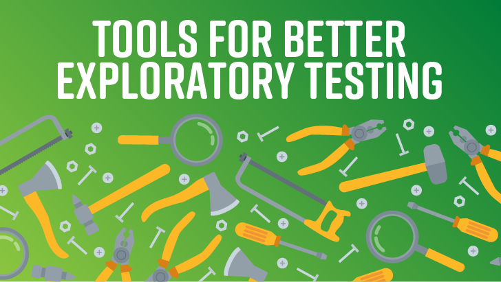 Software Tools For Easy, Effective Exploratory Testing