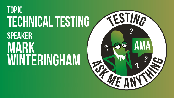 Ask Me Anything - Mark Winteringham - Technical Testing | MoT
