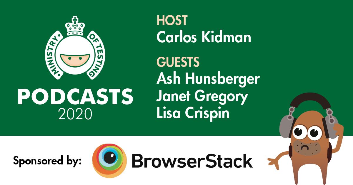 MoT Podcast - Carlos Meets Ashley Hunsberger, Janet Gregory & Lisa Crispin